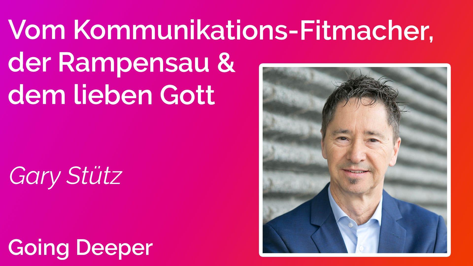 Trainer und Moderator Gary Stuetz – vom Kommunikations-Fitmacher, der Rampensau und dem lieben Gott